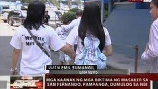 QRT: Mga kaanak ng mga biktima ng masaker sa San Fernando, Pampanga, dumulog sa NBI