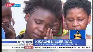 Kisauni killer Dad who is suspected of butchering his two daughters under police custody
