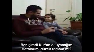 Kuran okuyan babasının yanlışlarını düzelten küçük kız