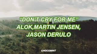 Baixar [和訳]Don't Cry For Me - Alok, Martin Jensen, Jason Derulo