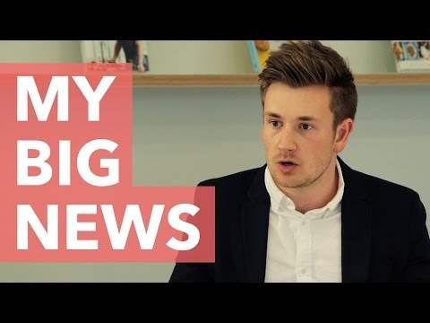 MY BIG NEWS