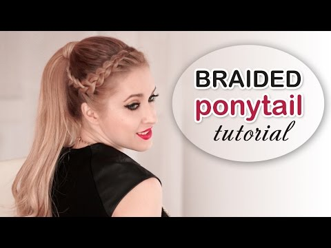 Party Hair Tutorial: Braided Ponytail ★ High Ponytail With Extensions