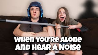 When You're Alone And Hear A Noise