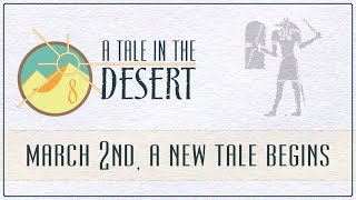 A Tale in the Desert 8: begins March 2nd - free beta live now! (ATITD8)