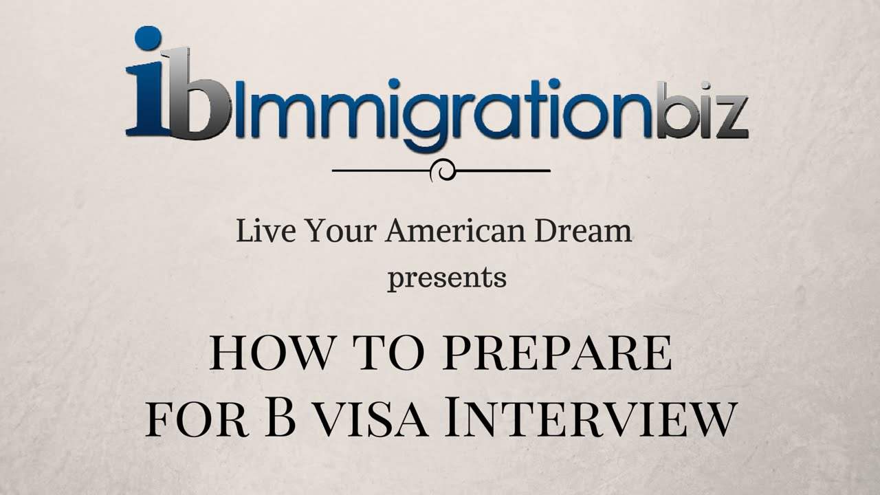 Prepare for B1/B2 Visa Interview