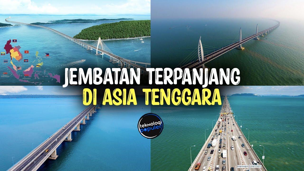 HABISKAN ANGGARAN 17 TRILIUN? Inilah Jembatan Jalan Raya Terpanjang di Asia Tenggara 2021