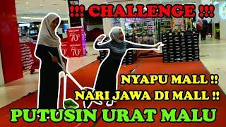 CHALLENGE NYAPU DAN NARI JAWA DI MALL | PUTUSIN URAT MALU
