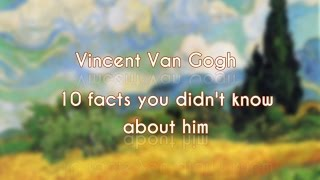 Vincent Van Gogh   10 Facts You May Didn