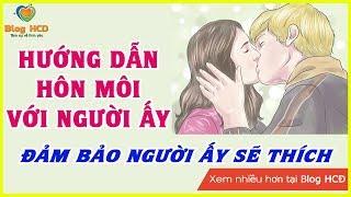 Luyện tập Hôn môi, để hôn người ấy! Làm thế này sẽ hết ngại thôi! | Blog HCĐ ✔