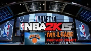 "NBA 2K15 My League Mode Fantasy (LEGENDS) Ep.1 - New York Knicks | ""Full Fantasy Draft"" 