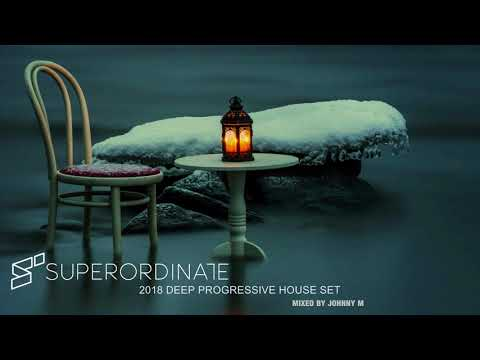 2018 Deep Progressive House Set | Superordinate Music | Mixed By Johnny M