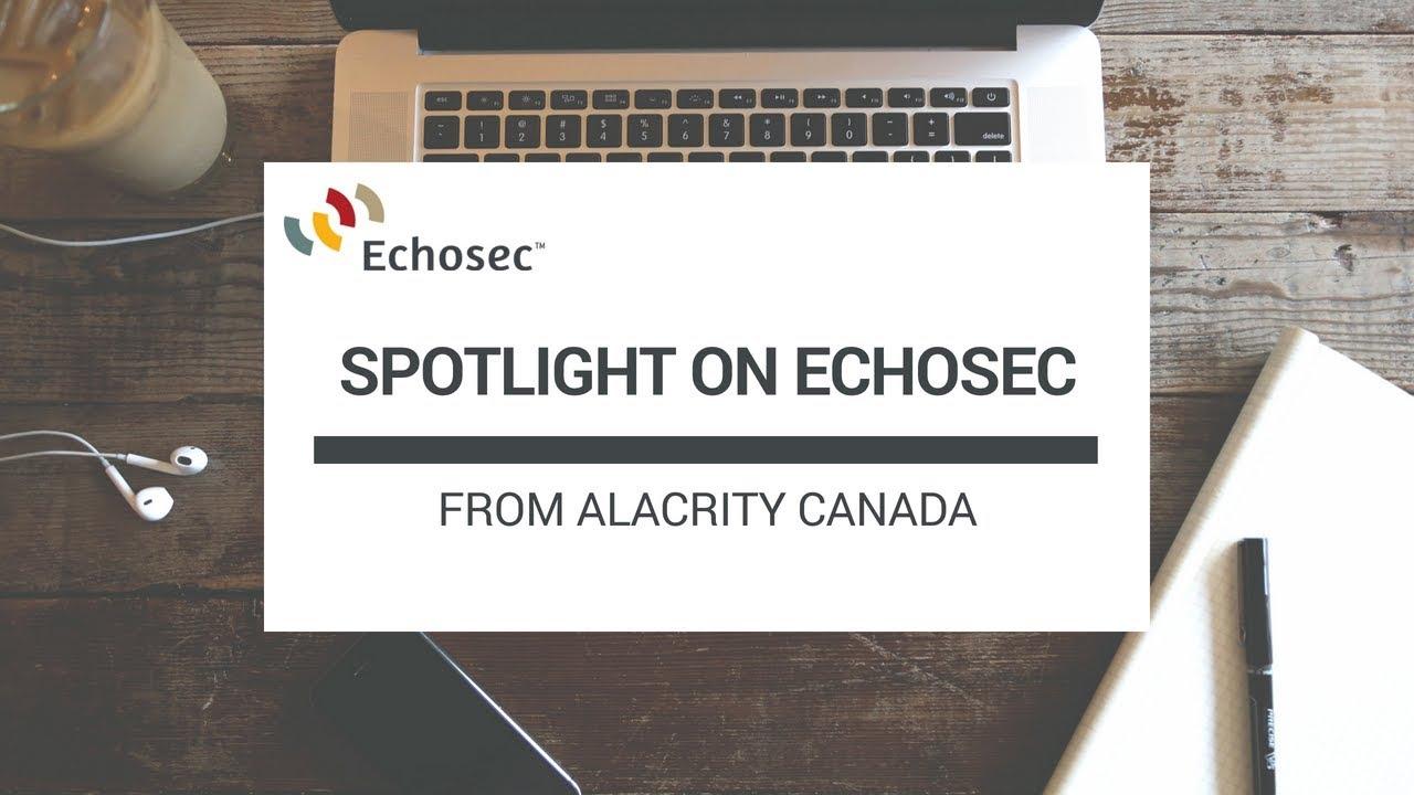 A glimpse into Echosec - From Alacrity Canada