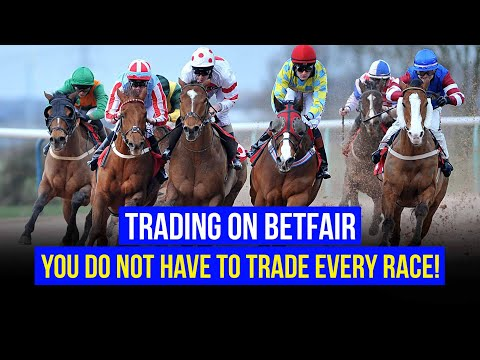 Trading On Betfair - You do not have to trade every race!