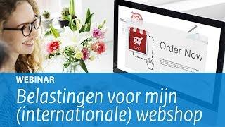 Webinar: Belastingen voor mijn (internationale) webshop