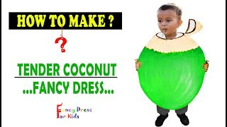 Tender coconut fancy dress for kids| how to make?|costume| DIY