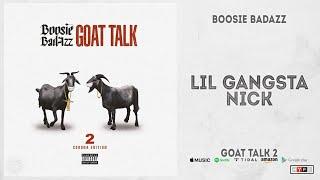 Boosie Badazz - Lil Gangsta Nick (Goat Talk 2)