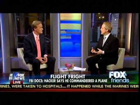 Flight Fright - FBI Docs Hacker Says He Commandeered A Plane - Fox & Friends