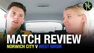 NORWICH 3-4 WEST BROM  - THROWN AWAY ALL THREE POINTS - MATCH REVIEW