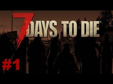 7 Days to die - 1 - 7 päivää aikaa!