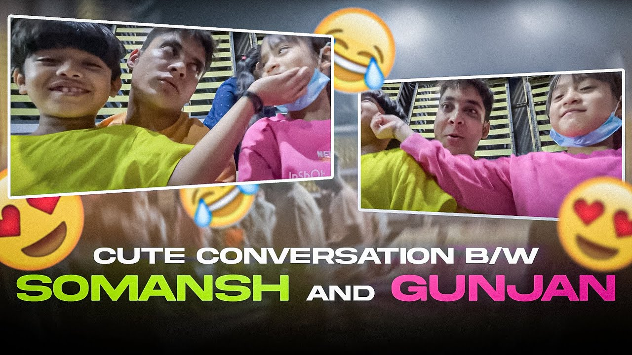 Somansh & Gunjan (Cute Moments) - Yogesh sharma Vlogs
