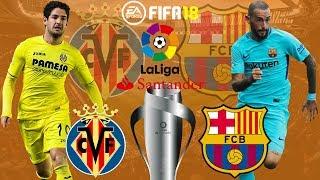 FIFA 18   Villarreal vs FC Barcelona   La Liga 2017/18   Prediction Gameplay