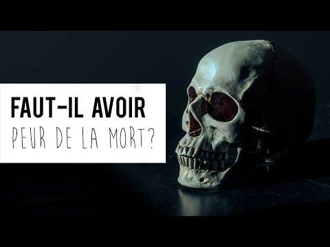 La mort, faut il en avoir peur ? Do we need to feel fear about the death ?