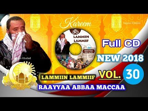 FULL CD New 2018 Ustaaz Raayyaa Vol. 30ffaa kunooti itti dhihadhaa waliif Qoodu hin Dagatina