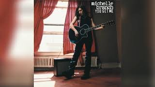 Michelle Branch - You Get Me (20th Anniversary Edition) [Official Audio]