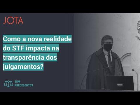 Sem Precedentes, ep 43: Como a nova realidade do STF impacta na transparência dos julgamentos?