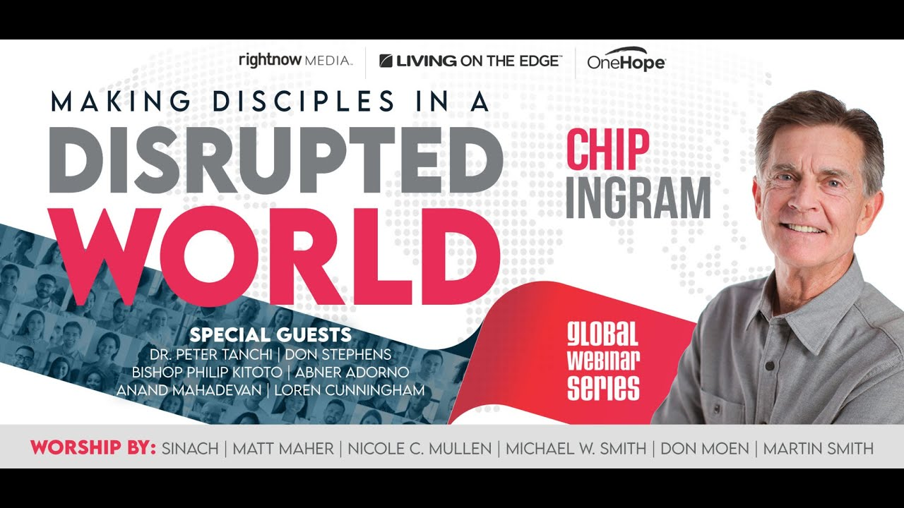 Pastor Chip Ingram to Begin New Webinar Series 'Making Disciples in a Disrupted World'