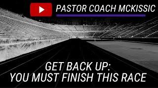 Pastor Coach McKissic Get Back Up