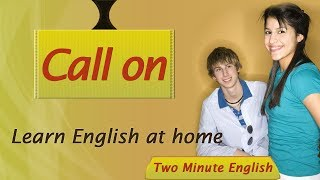 English for Beginners - Call on - Phrasal Verbs Tutorials