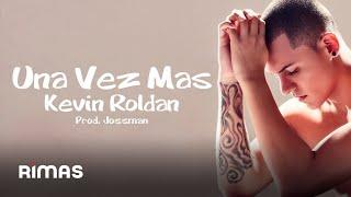 Una Vez Mas -  Kevin Roldan (LETRA) EL FIN DEL MUNDO MIX-TAPE