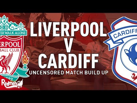 Liverpool v Cardiff | Uncensored Match Build Up Show