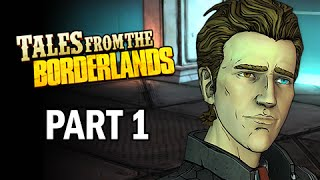 Tales From The Borderlands Walkthrough Part 1 - Episode 1 Zero Sum (PS4 Gameplay Commentary)