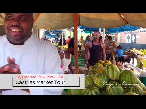Cap Maison St. Lucia - LIVE Series - Castries Market Tour