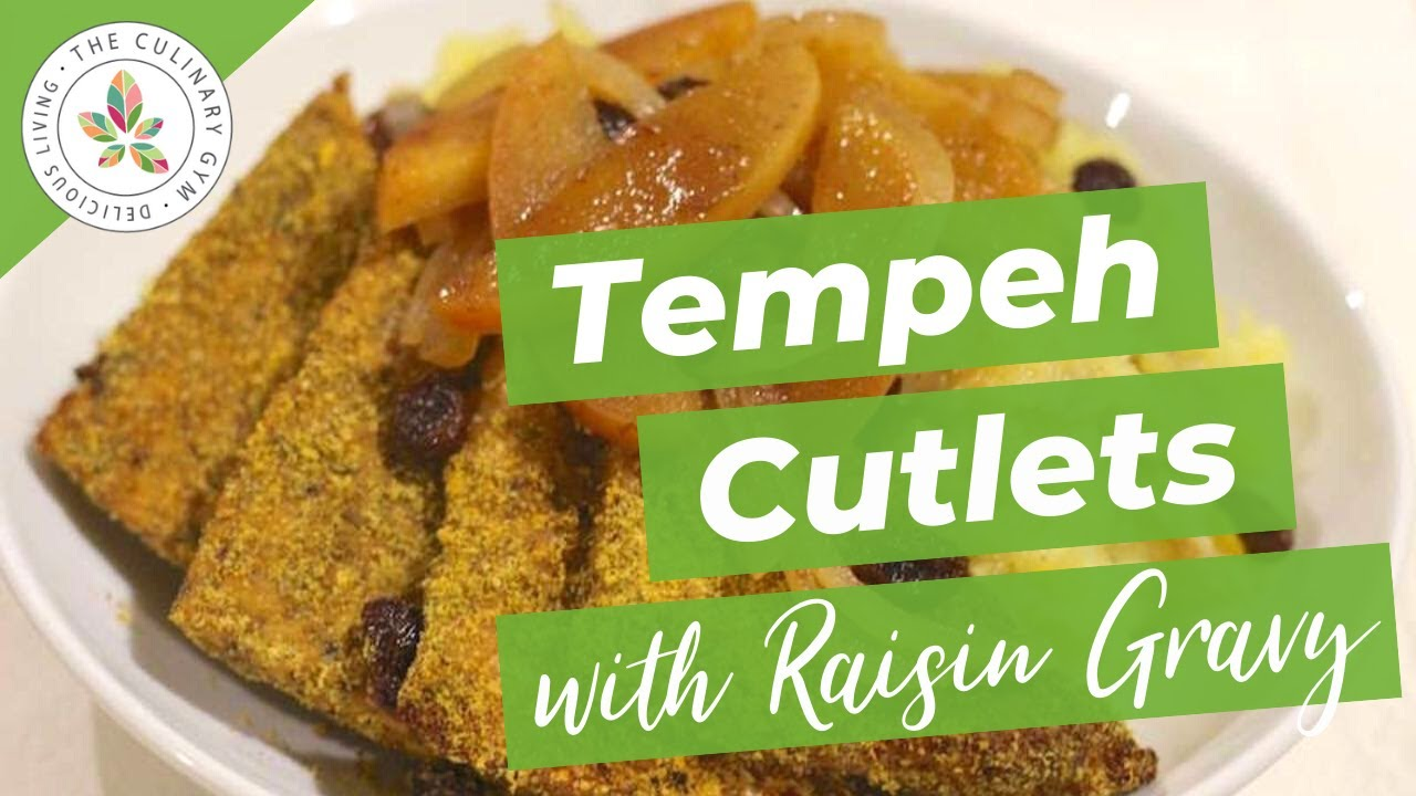 Tempeh Cutlets with Raisin Gravy | Delicious Living with Katie Mae #64