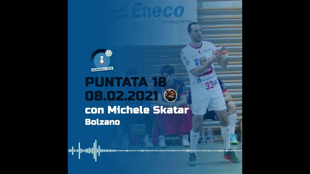 HandballTalk - Puntata 18: con Michele Skatar