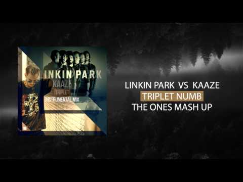 LINKIN PARK VS KAAZE - TRIPLET NUMB (THE ONES MASH UP)