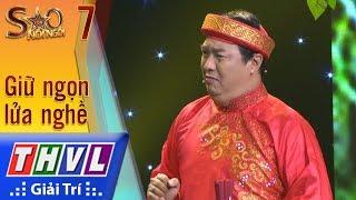THVL | Sao nối ngôi Mùa 3 - Tập 7[6]: Trích đoạn Kiều Nguyệt Nga - Hà Linh