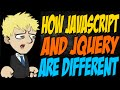 How Javascript and jQuery are Different