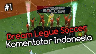 Dream League Soccer  | Komentator Indonesia #1