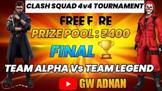 TEAM ALPHA vs TEAM LEGEND | FINAL 🏆 | CLASH SQUAD 4v4  TOURNAMENT | GW ADNAN