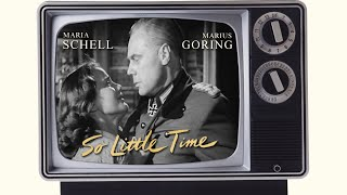 So Little Time (1952) Starring Marius Goring and Maria Schell