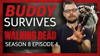 Buddy Survives Walking Dead Season 8 Episode 4!