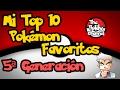 Top 10 Pokémon Favoritos | Quinta generación | TheRoldyChannel