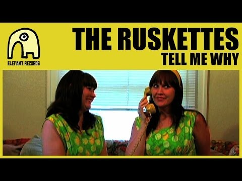 THE RUSKETTES - Tell Me Why [Official]