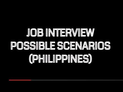 JOB INTERVIEW POSSIBLE SCENARIOS (Philippines)