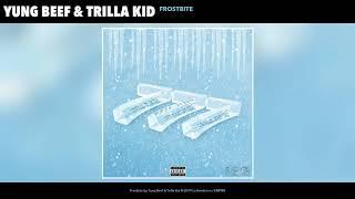 YUNG BEEF X TRILLA KID - FROSTBITE (PROD. 808 MAFIA) (AUDIO)