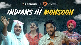 Indians In Monsoon | The Timeliners